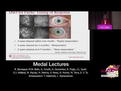 SICSSO 2018 - ENG - MEDAL LECTURE 2018 - K. A. Colby (USA) - Rethinking Fuchs Dystrophy in the Era o